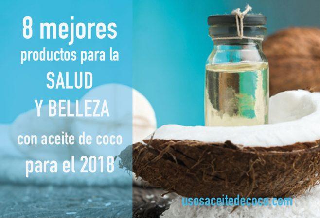 8 mejores productos para la SALUD Y BELLEZA con aceite de coco para el 2018